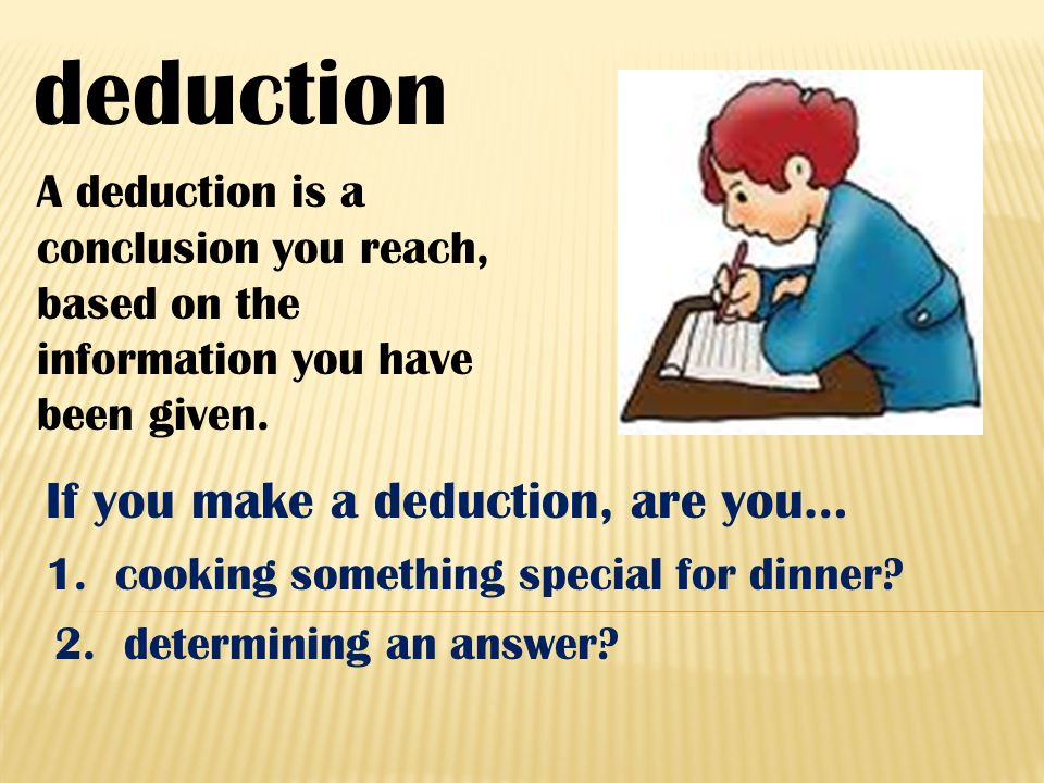 deduction If you make a deduction, are you…
