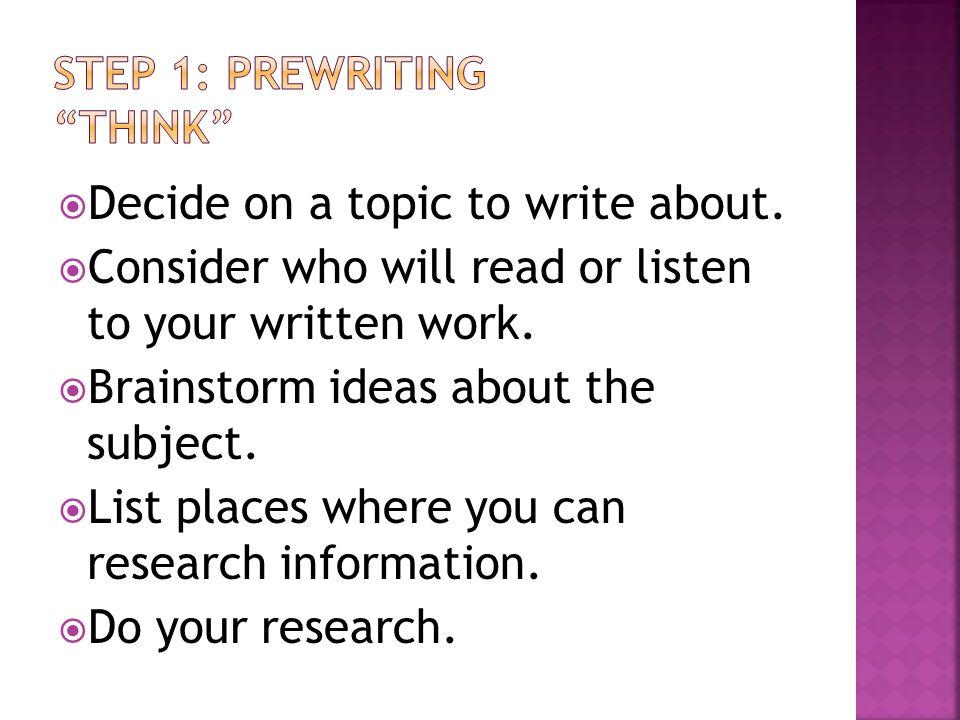 STEP 1: PREWRITING THINK