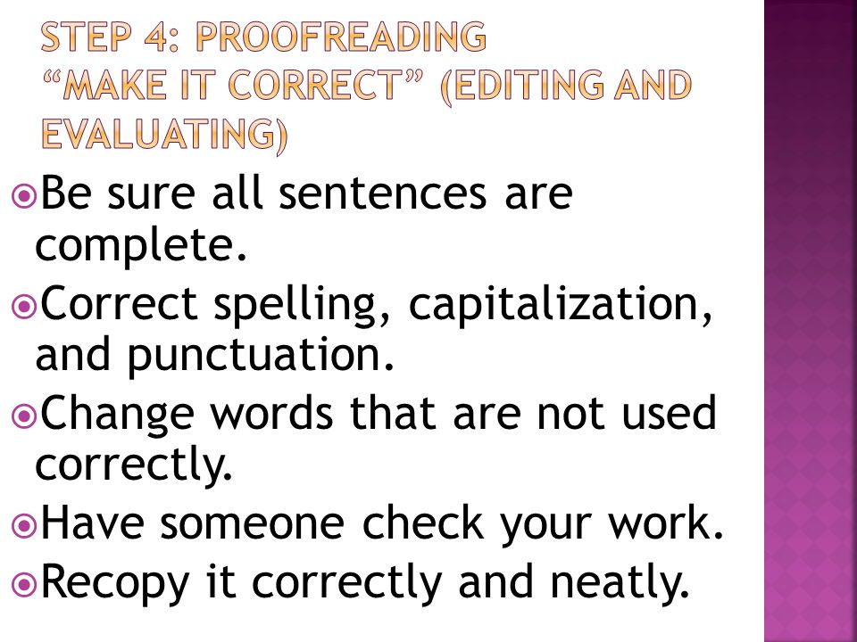 STEP 4: PROOFREADING MAKE IT CORRECT (Editing and evaluating)