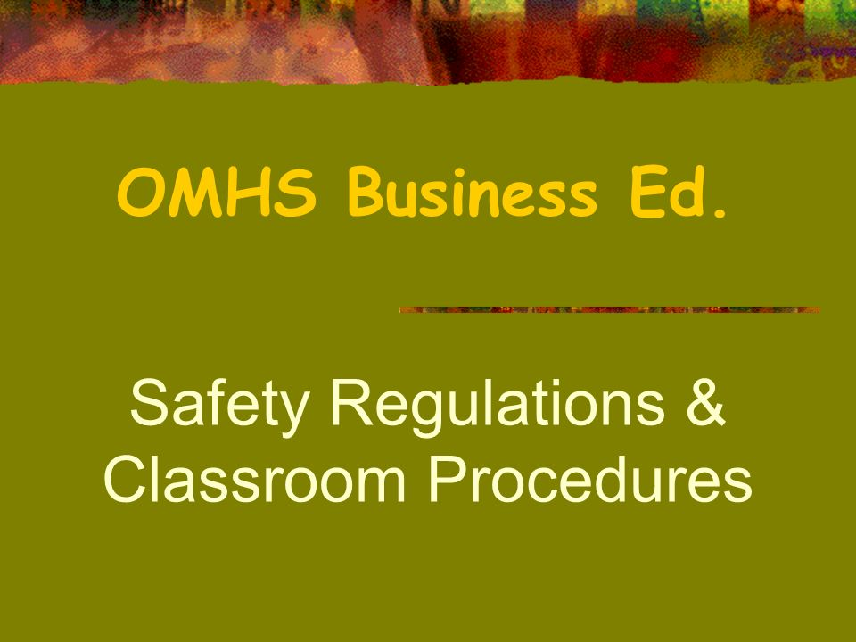 Safety Regulations & Classroom Procedures