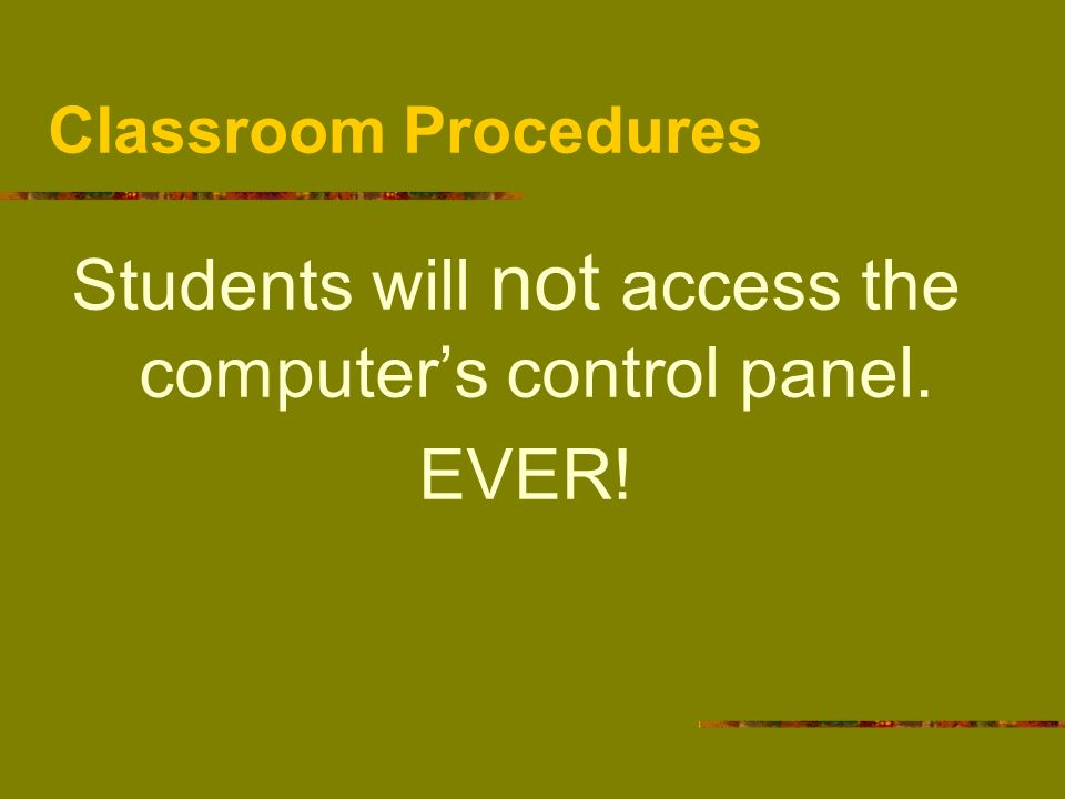 Students will not access the computer's control panel.