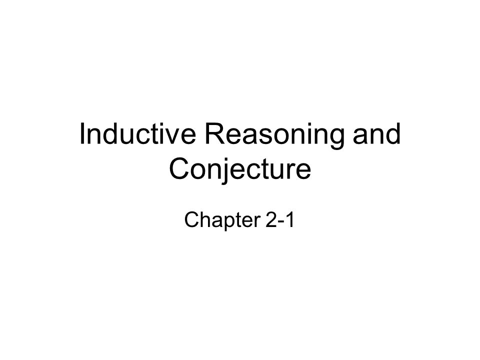 Inductive Reasoning and Conjecture