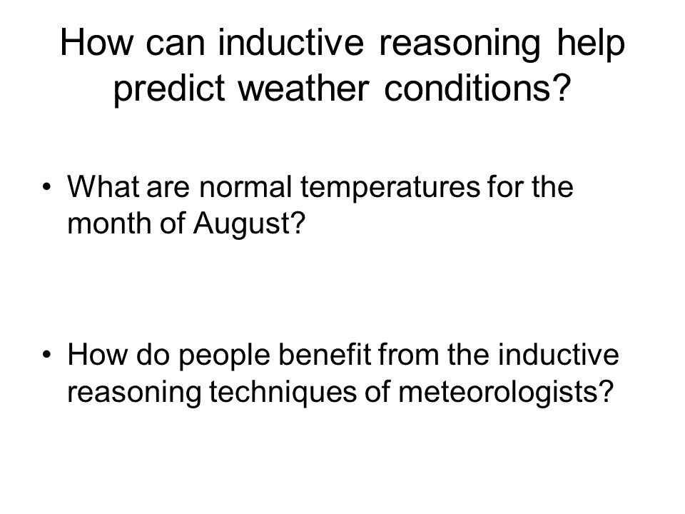 How can inductive reasoning help predict weather conditions