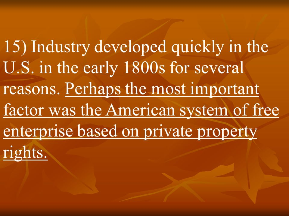 15) Industry developed quickly in the U. S
