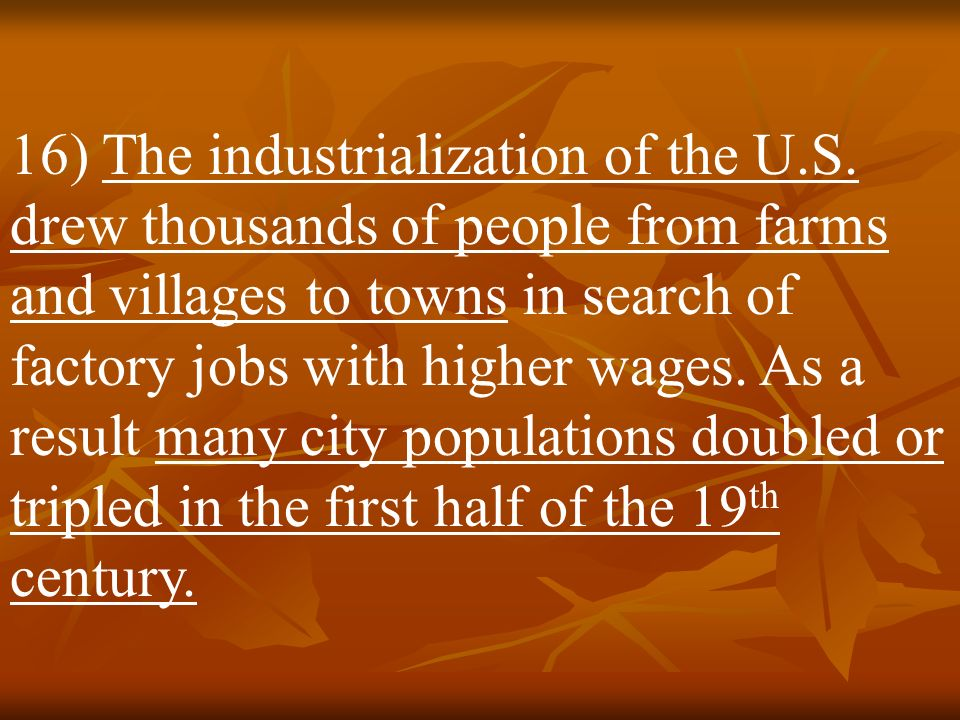 16) The industrialization of the U. S