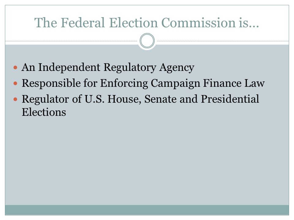 The Federal Election Commission is…