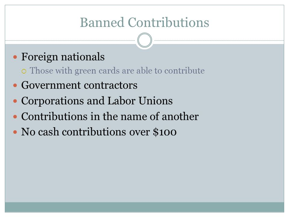 Banned Contributions Foreign nationals Government contractors