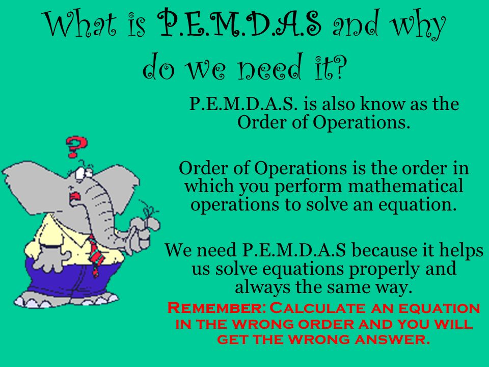 What is P.E.M.D.A.S and why do we need it