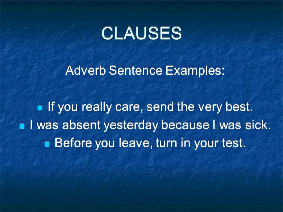 CLAUSES Adverb Sentence Examples: