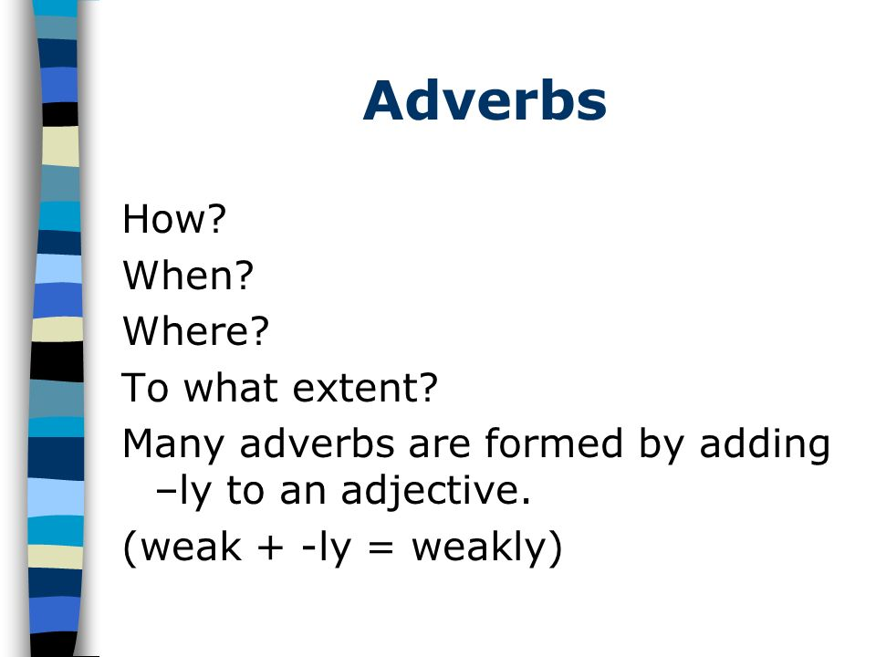Adverbs How When Where To what extent