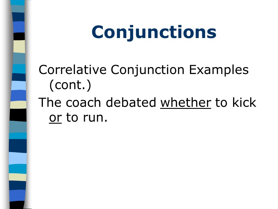 Conjunctions Correlative Conjunction Examples (cont.)