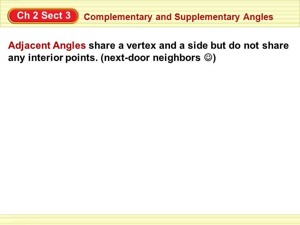 Ch 2 Sect 3 Complementary and Supplementary Angles.