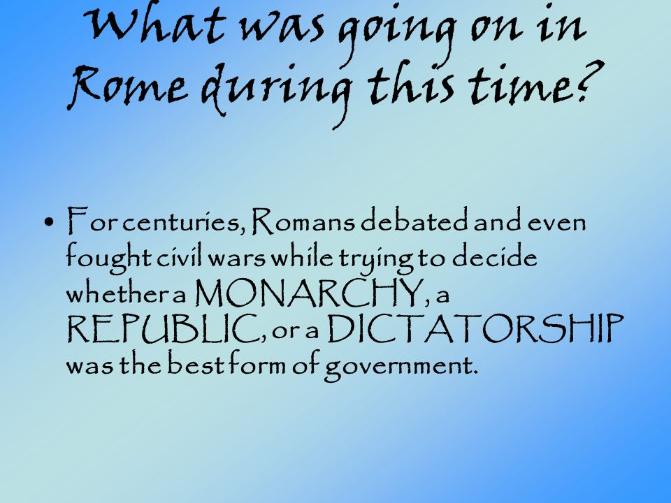 What was going on in Rome during this time
