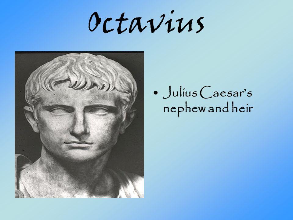 Octavius Julius Caesar's nephew and heir