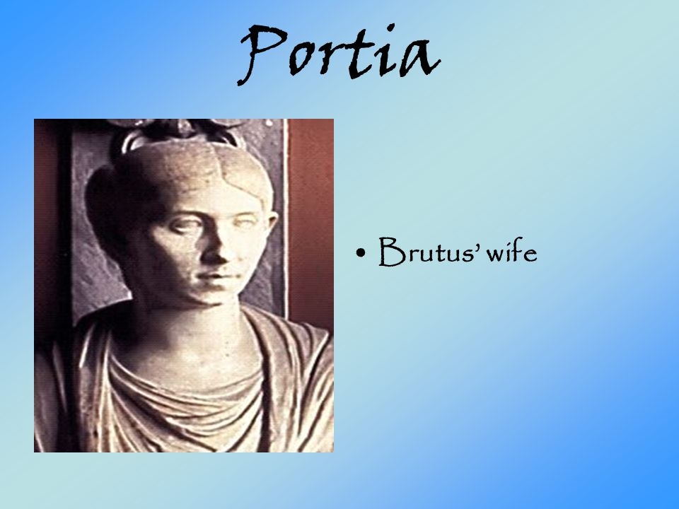 Portia Brutus' wife