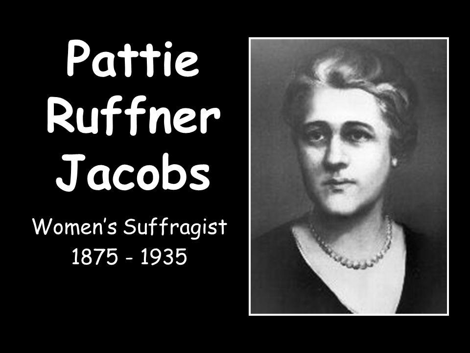 Pattie Ruffner Jacobs Women's Suffragist 1875 - 1935