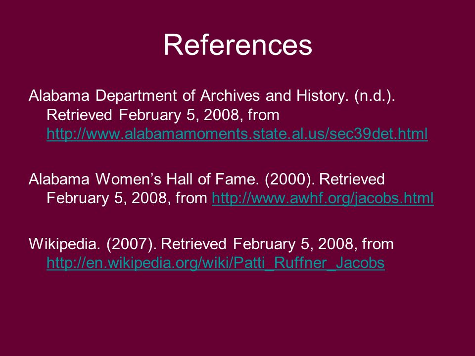 References Alabama Department of Archives and History. (n.d.). Retrieved February 5, 2008, from http://www.alabamamoments.state.al.us/sec39det.html.
