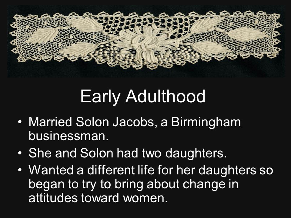 Early Adulthood Married Solon Jacobs, a Birmingham businessman.