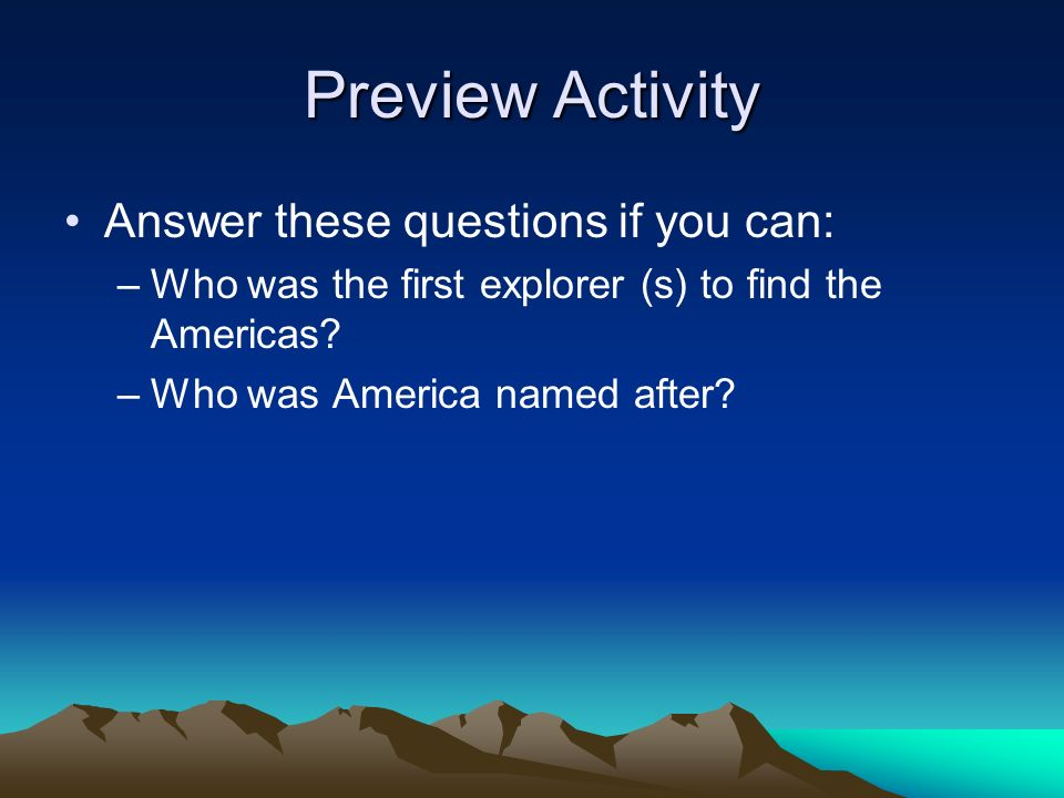 Preview Activity Answer these questions if you can: