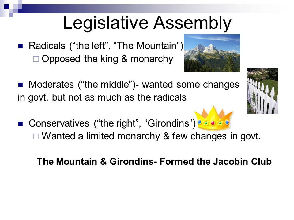 The Mountain & Girondins- Formed the Jacobin Club
