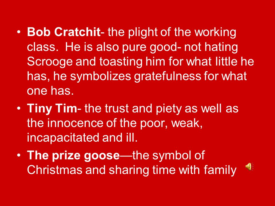 Bob Cratchit- the plight of the working class