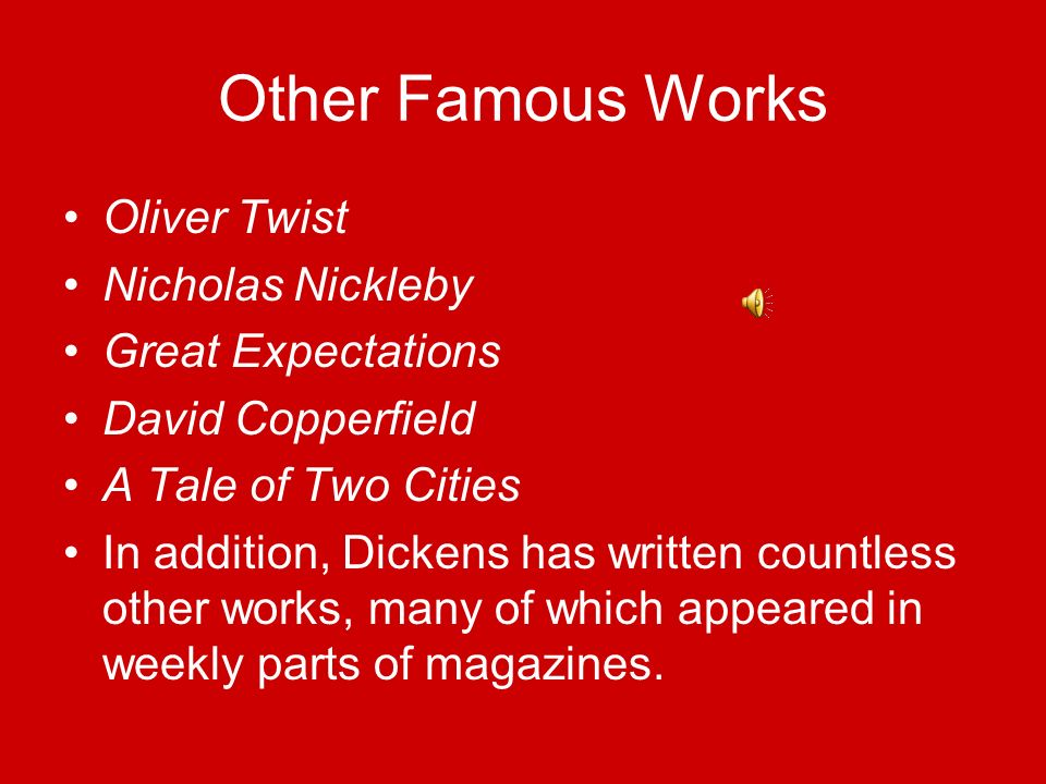 Other Famous Works Oliver Twist Nicholas Nickleby Great Expectations