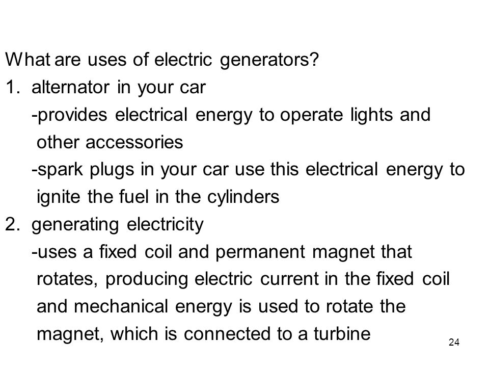 What are uses of electric generators
