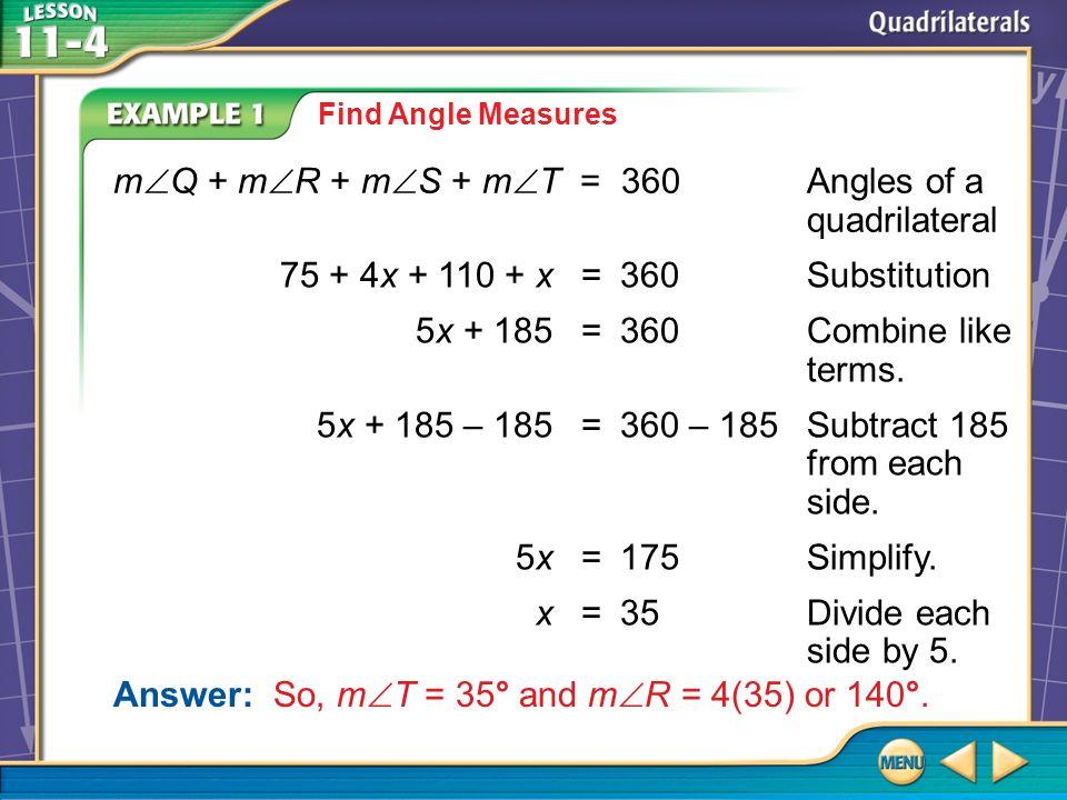 mQ + mR + mS + mT = 360 Angles of a quadrilateral