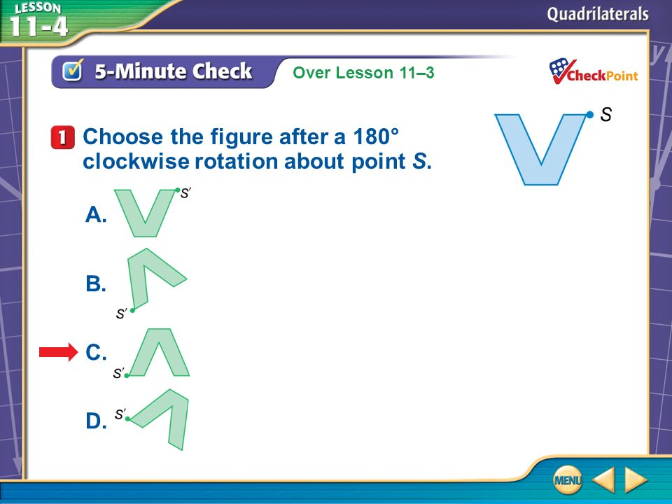 Choose the figure after a 180° clockwise rotation about point S.