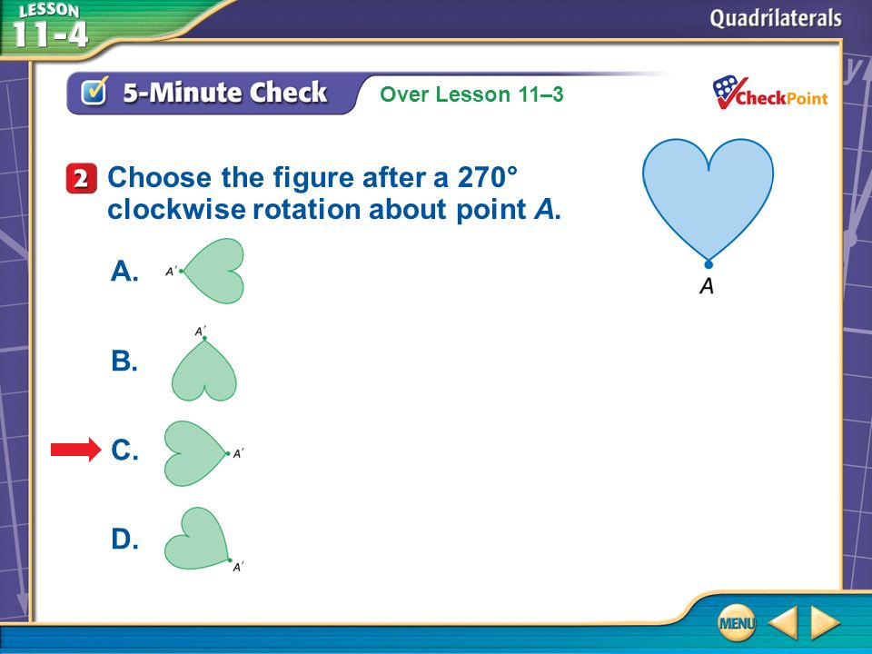 Choose the figure after a 270° clockwise rotation about point A.