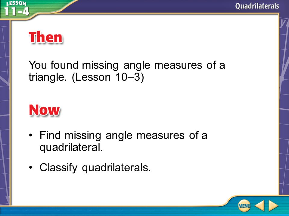 You found missing angle measures of a triangle. (Lesson 10–3)