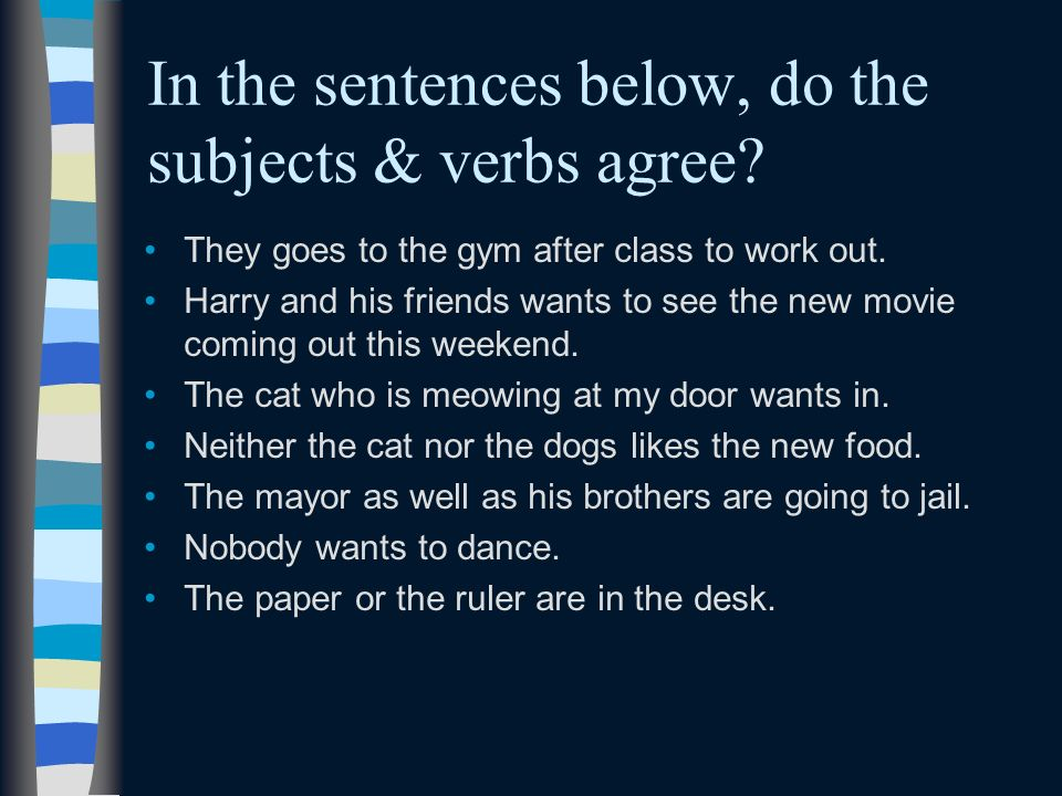 In the sentences below, do the subjects & verbs agree