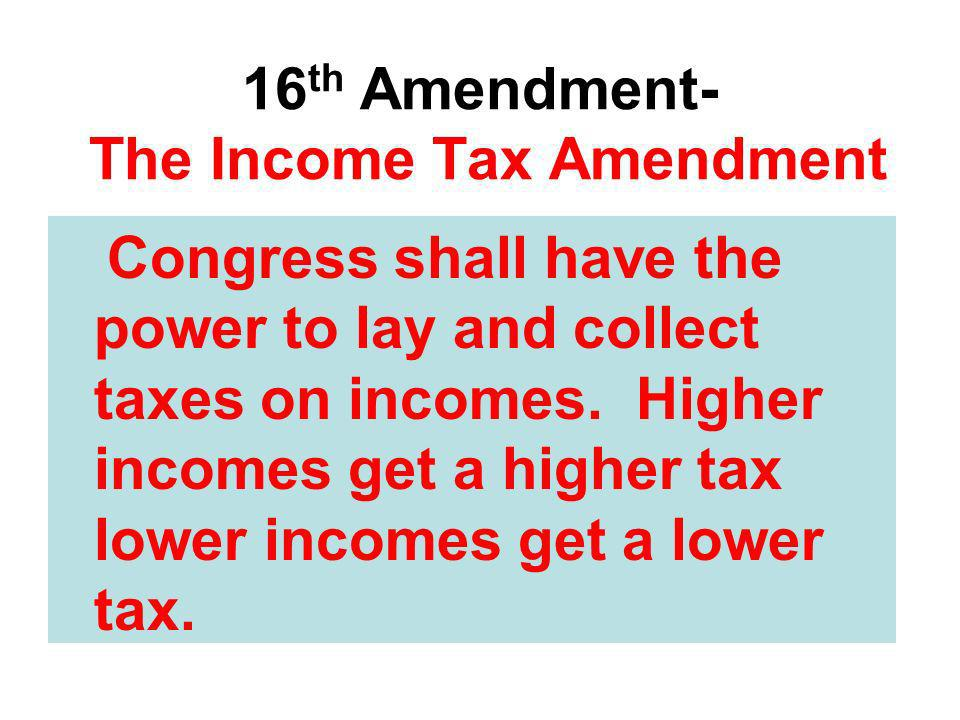 16th Amendment- The Income Tax Amendment
