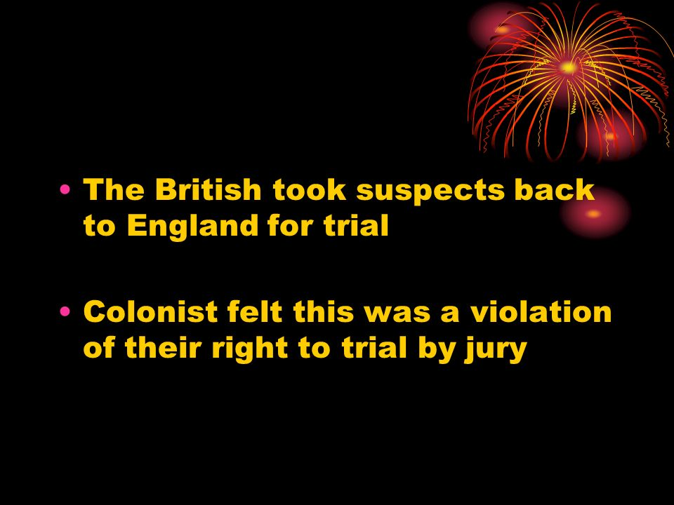 The British took suspects back to England for trial