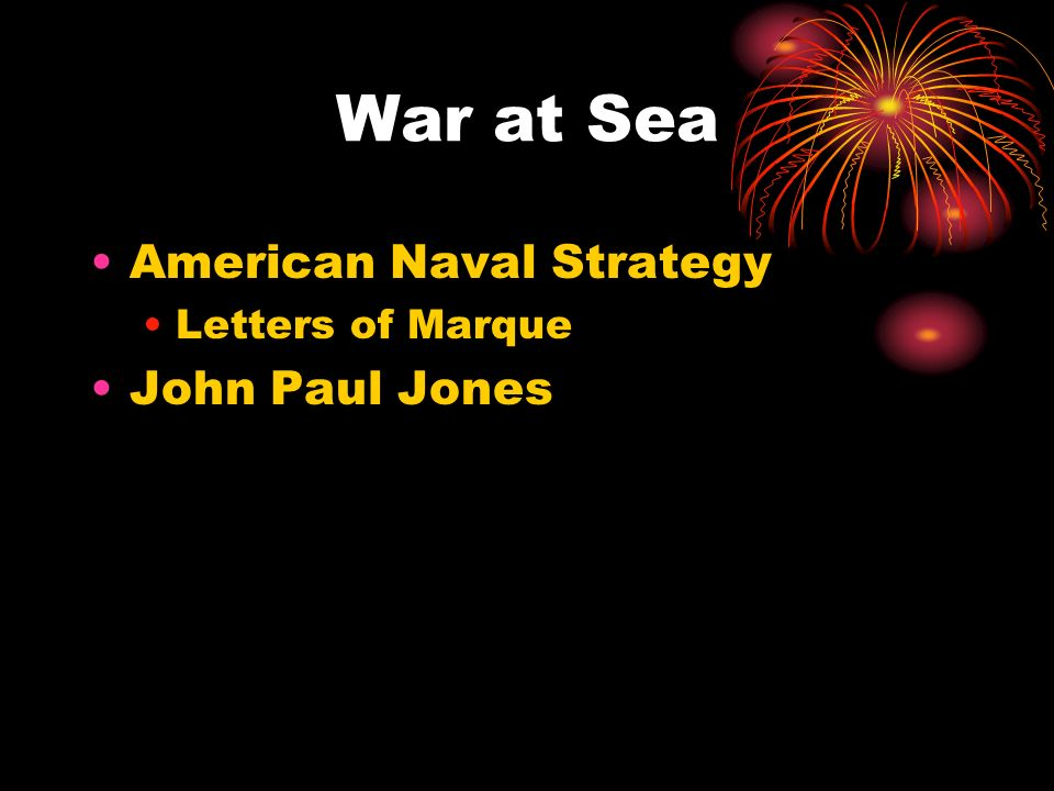 War at Sea American Naval Strategy Letters of Marque John Paul Jones