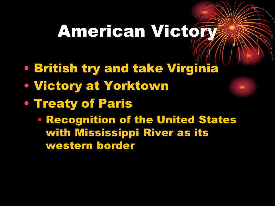 American Victory British try and take Virginia Victory at Yorktown