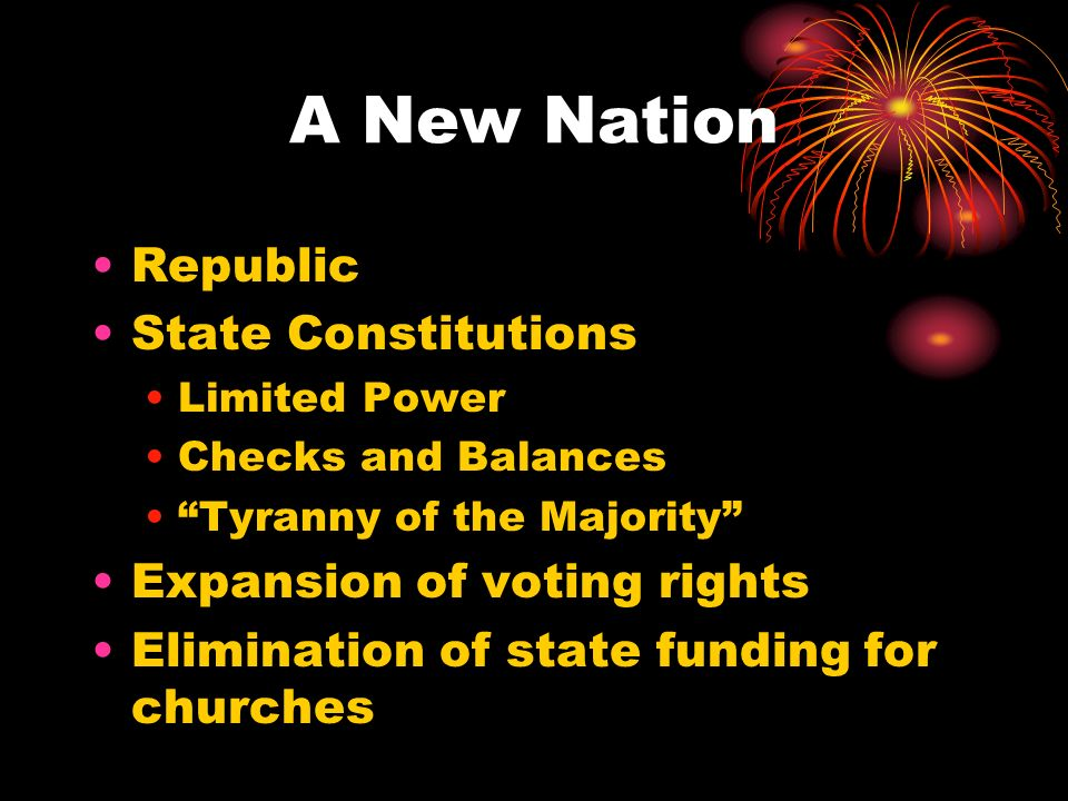 A New Nation Republic State Constitutions Expansion of voting rights