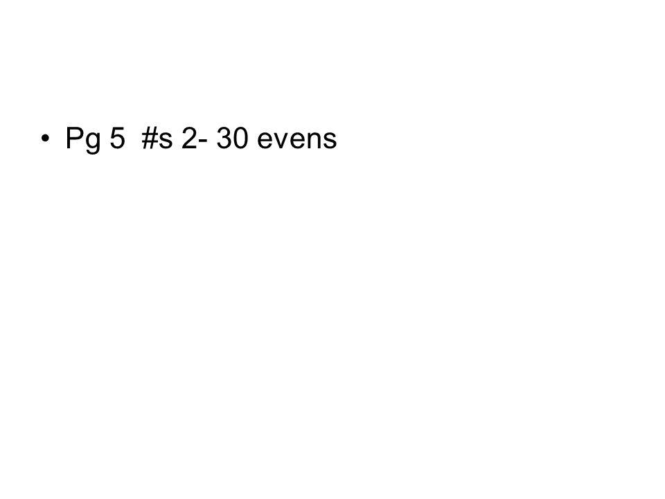 Pg 5 #s 2- 30 evens