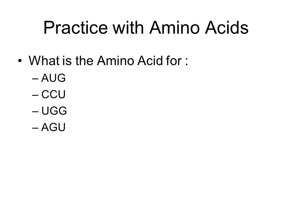 Practice with Amino Acids