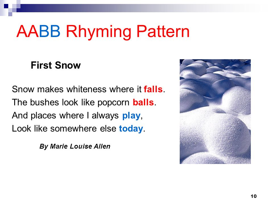 AABB Rhyming Pattern First Snow Snow makes whiteness where it falls.