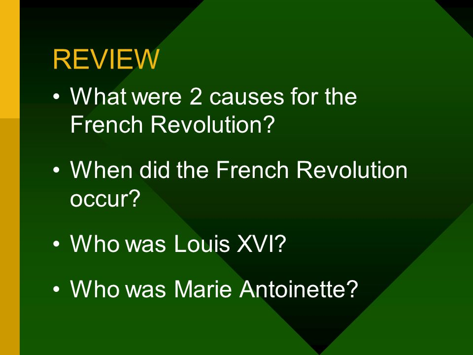 REVIEW What were 2 causes for the French Revolution