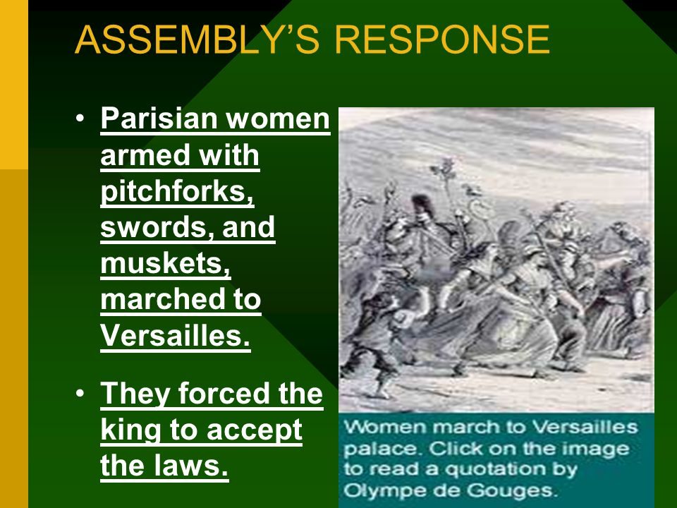ASSEMBLY'S RESPONSE Parisian women armed with pitchforks, swords, and muskets, marched to Versailles.