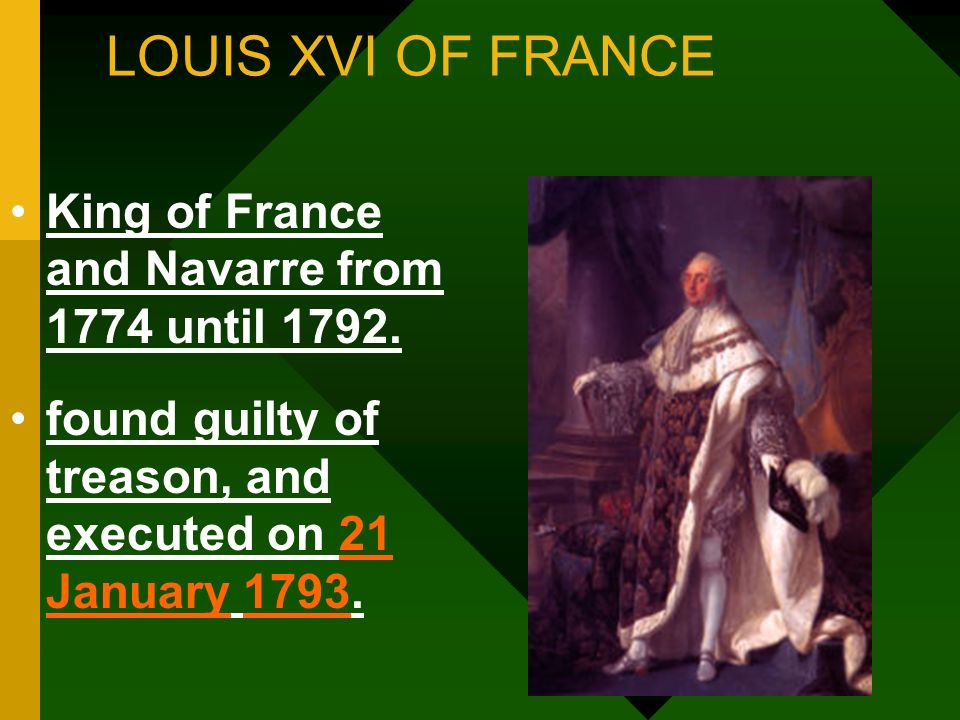 LOUIS XVI OF FRANCE King of France and Navarre from 1774 until 1792.