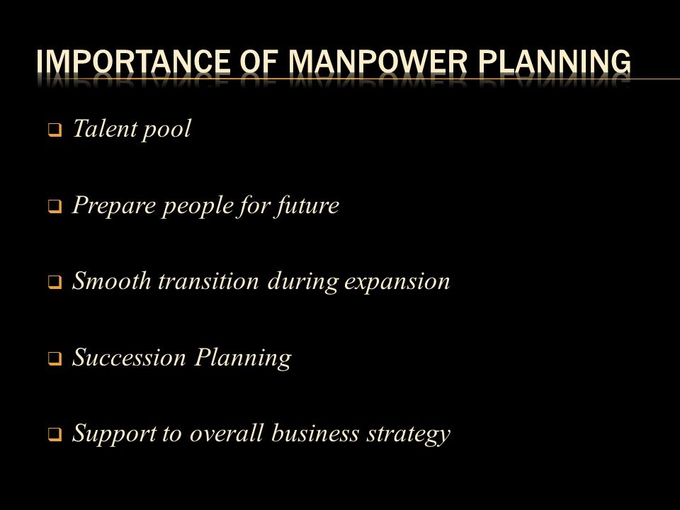 need and importance of manpower planning When nations and businesses allocate resources to develop their workforces, the benefits are not just realized by the workers the human resources department helps an organization with its development by assessing the changing needs of the organization and equipping its workers with necessary tools.