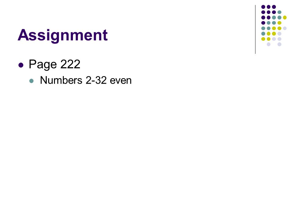 Assignment Page 222 Numbers 2-32 even