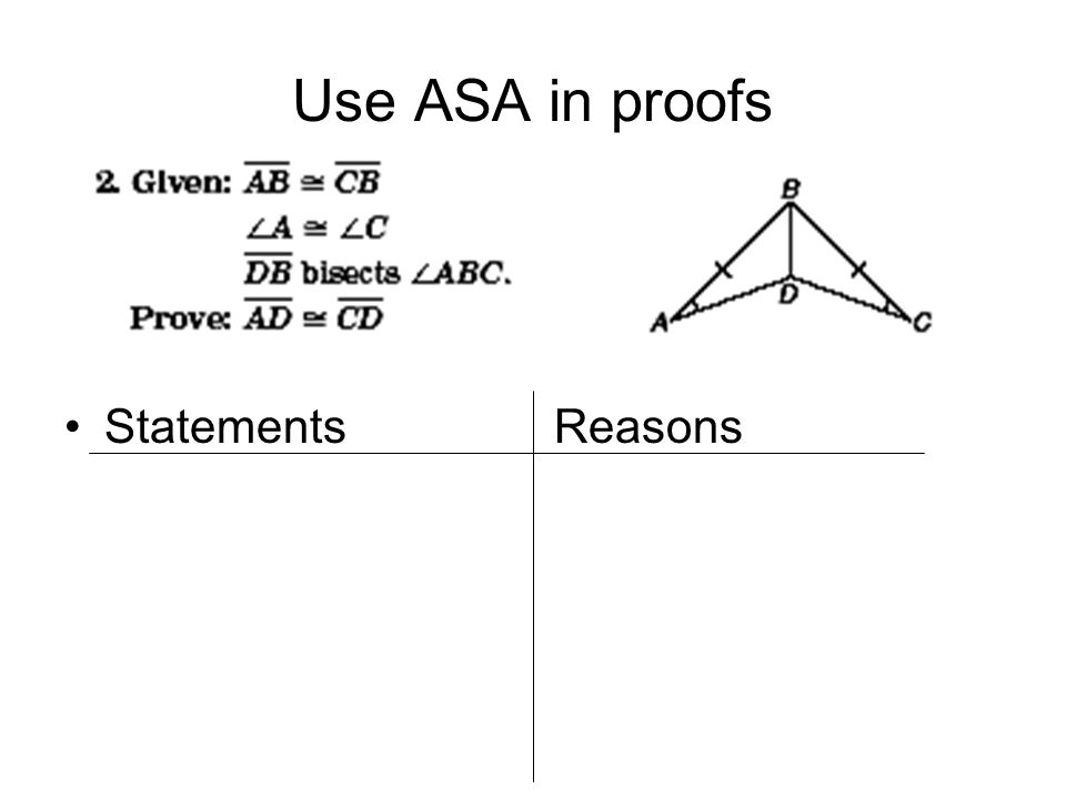 Use ASA in proofs Statements Reasons