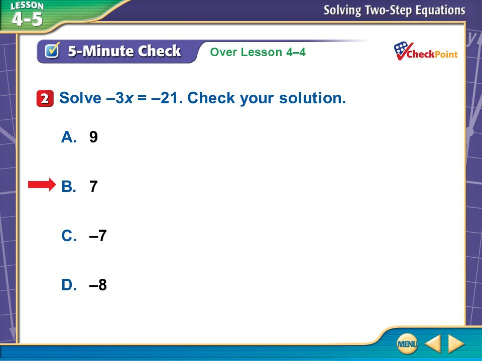 Solve –3x = –21. Check your solution.