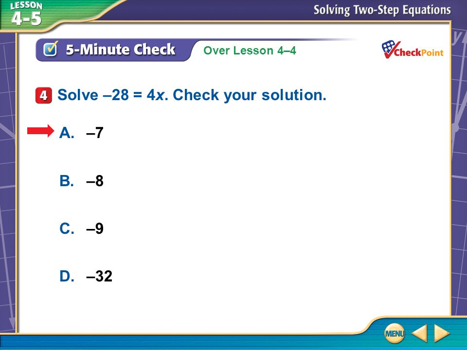Solve –28 = 4x. Check your solution.