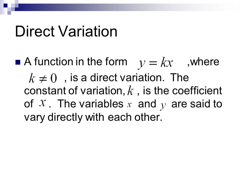 Direct Variation A function in the form ,where