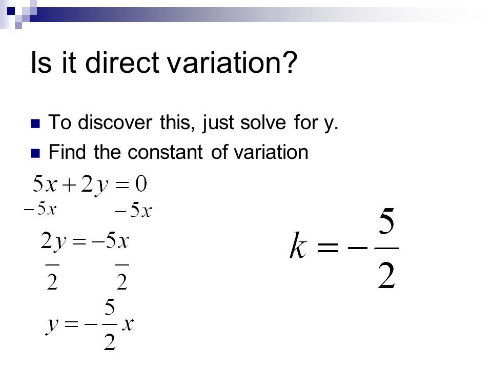 Is it direct variation To discover this, just solve for y.